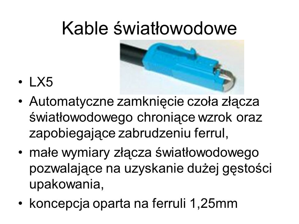 Kable światłowodowe LX5