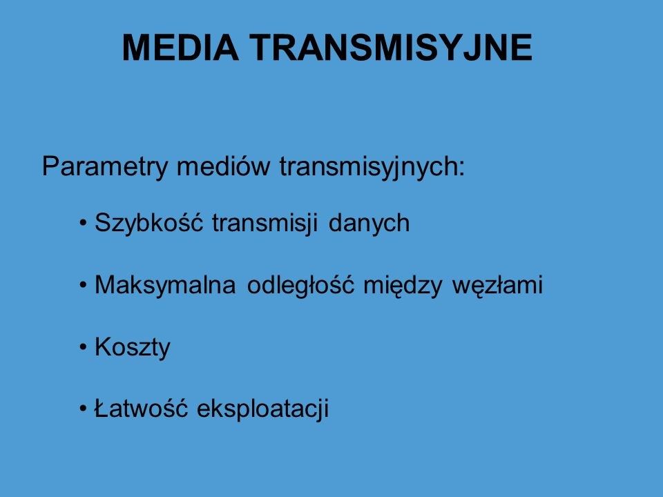 Parametry mediów transmisyjnych: