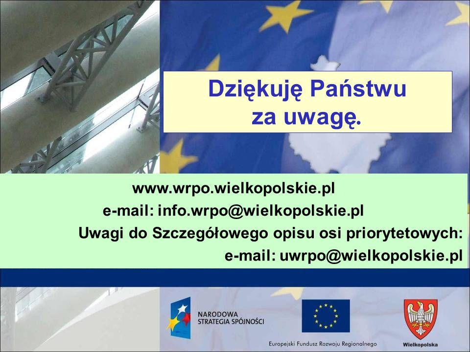 Dziękuję Państwu za uwagę. e-mail: info.wrpo@wielkopolskie.pl