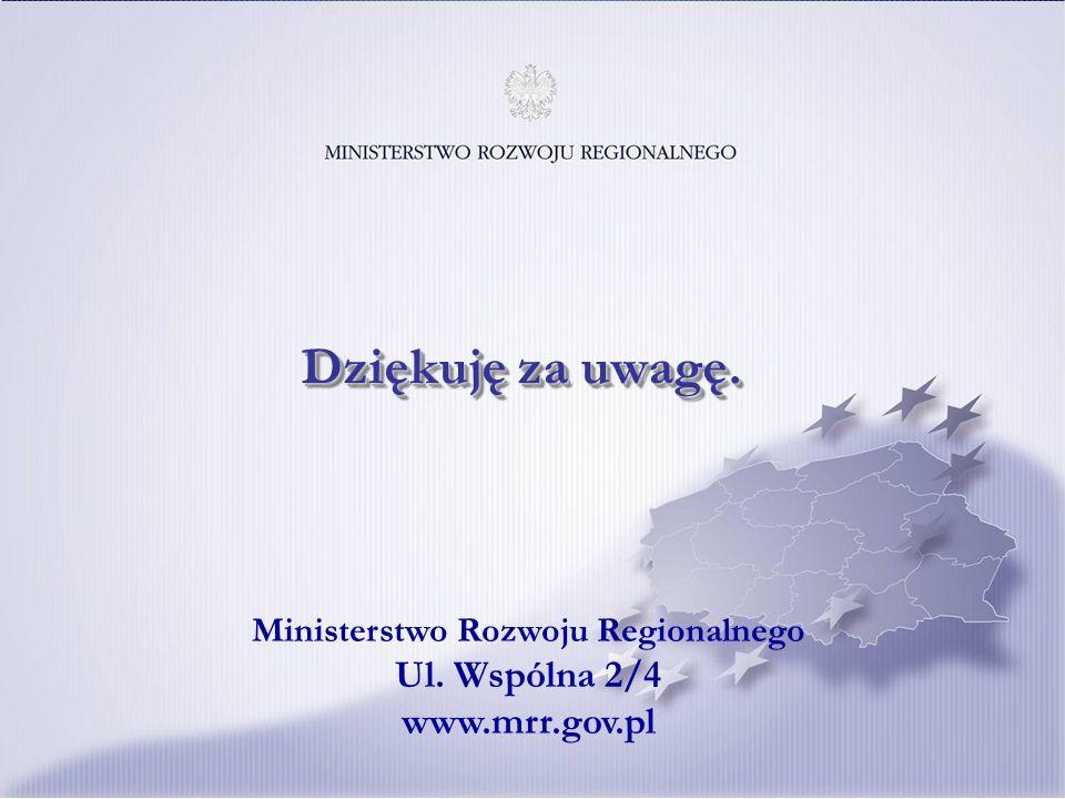Ministerstwo Rozwoju Regionalnego Ul. Wspólna 2/4 www.mrr.gov.pl