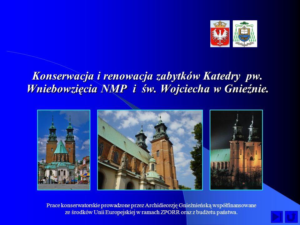 Konserwacja i renowacja zabytków Katedry pw. Wniebowzięcia NMP i św