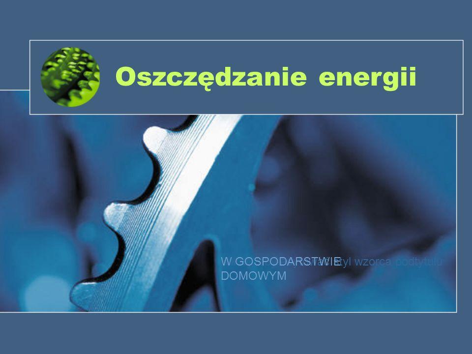 1 Oszczędzanie energii W GOSPODARSTWIE DOMOWYM