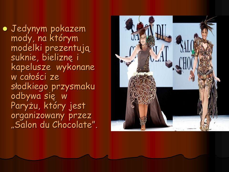 """Jedynym pokazem mody, na którym modelki prezentują suknie, bieliznę i kapelusze wykonane w całości ze słodkiego przysmaku odbywa się w Paryżu, który jest organizowany przez """"Salon du Chocolate ."""