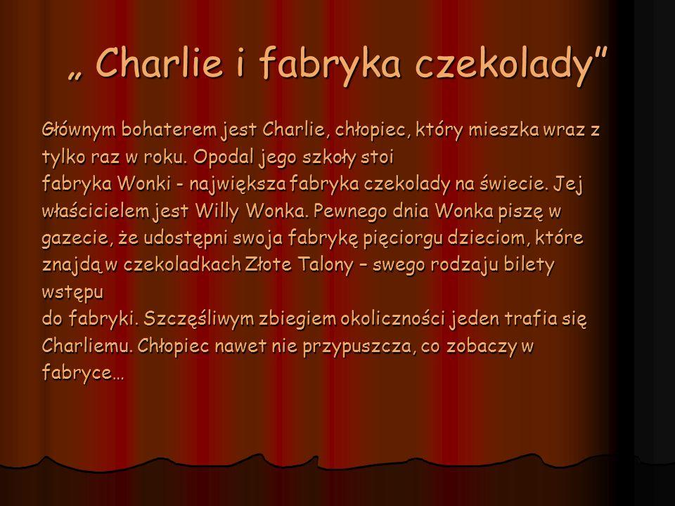 """"""" Charlie i fabryka czekolady"""
