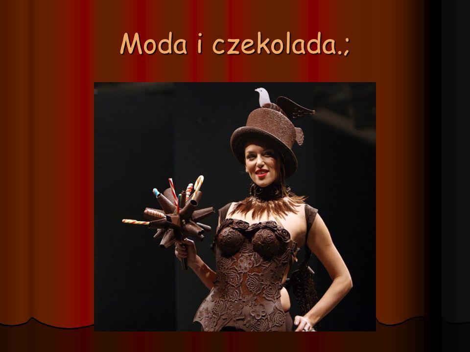 Moda i czekolada.;