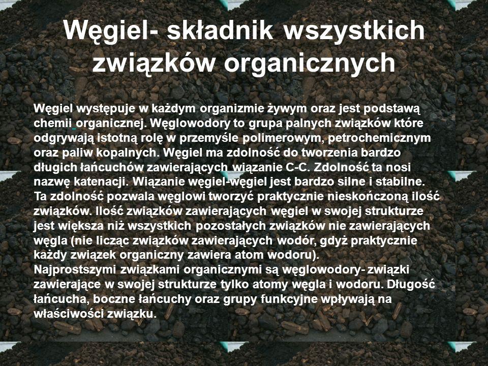 Węgiel- składnik wszystkich związków organicznych