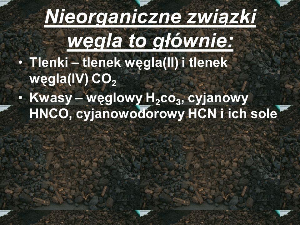 Nieorganiczne związki węgla to głównie: