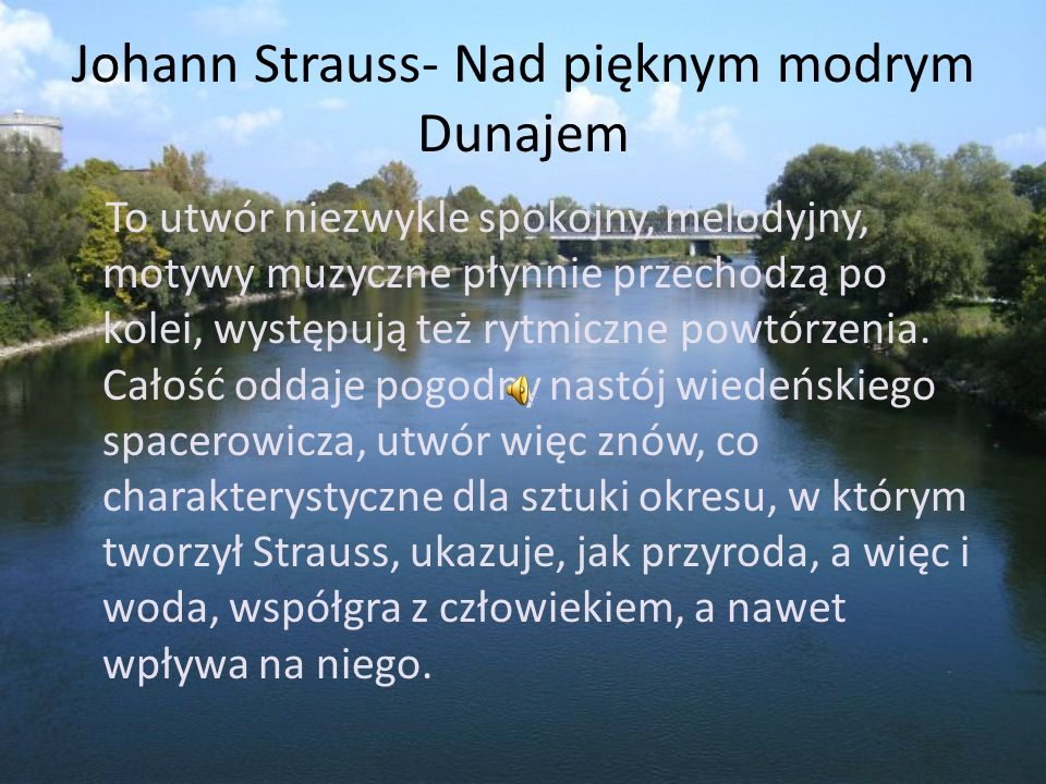 Johann Strauss- Nad pięknym modrym Dunajem