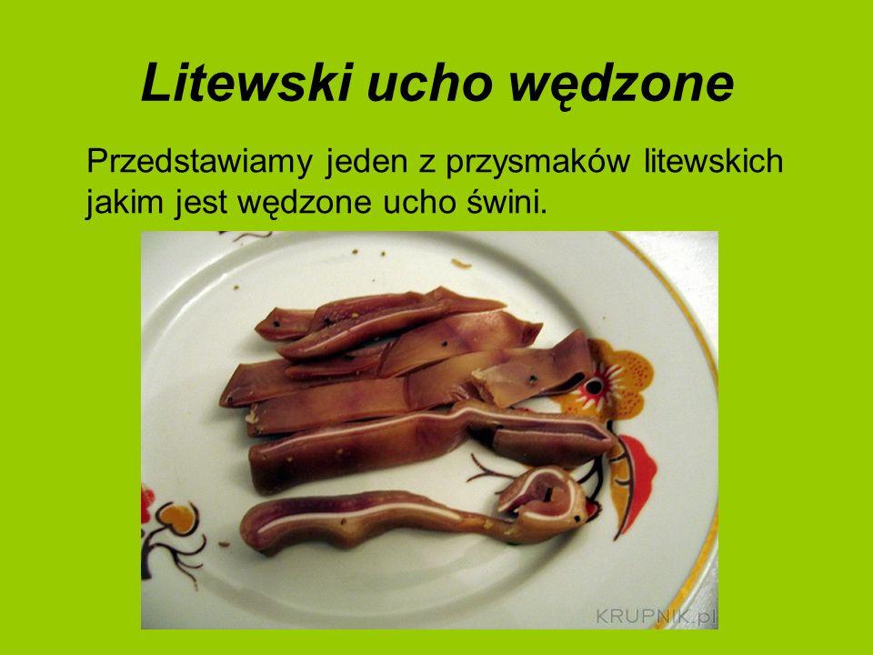 Litewski ucho wędzone Przedstawiamy jeden z przysmaków litewskich jakim jest wędzone ucho świni.