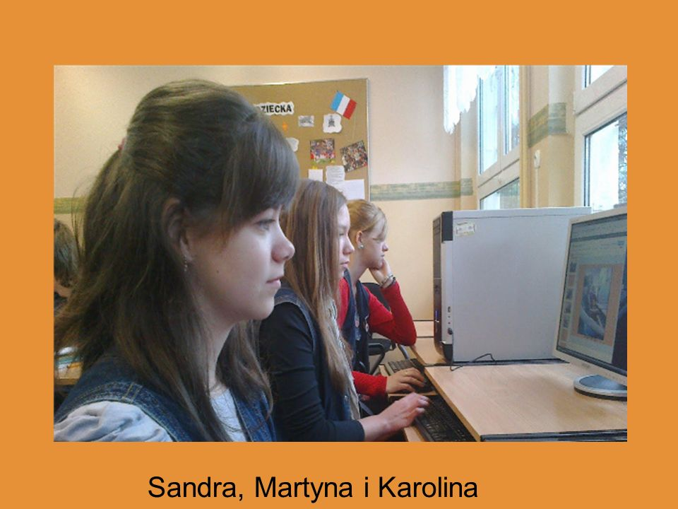 Sandra, Martyna i Karolina