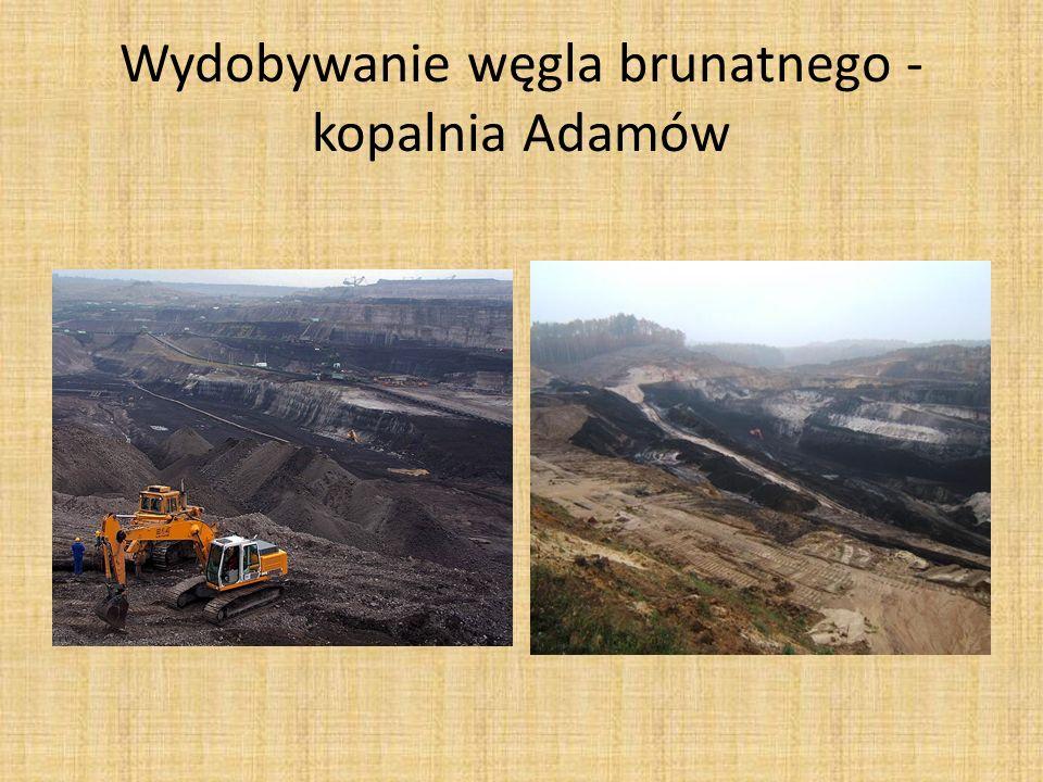 Wydobywanie węgla brunatnego -kopalnia Adamów