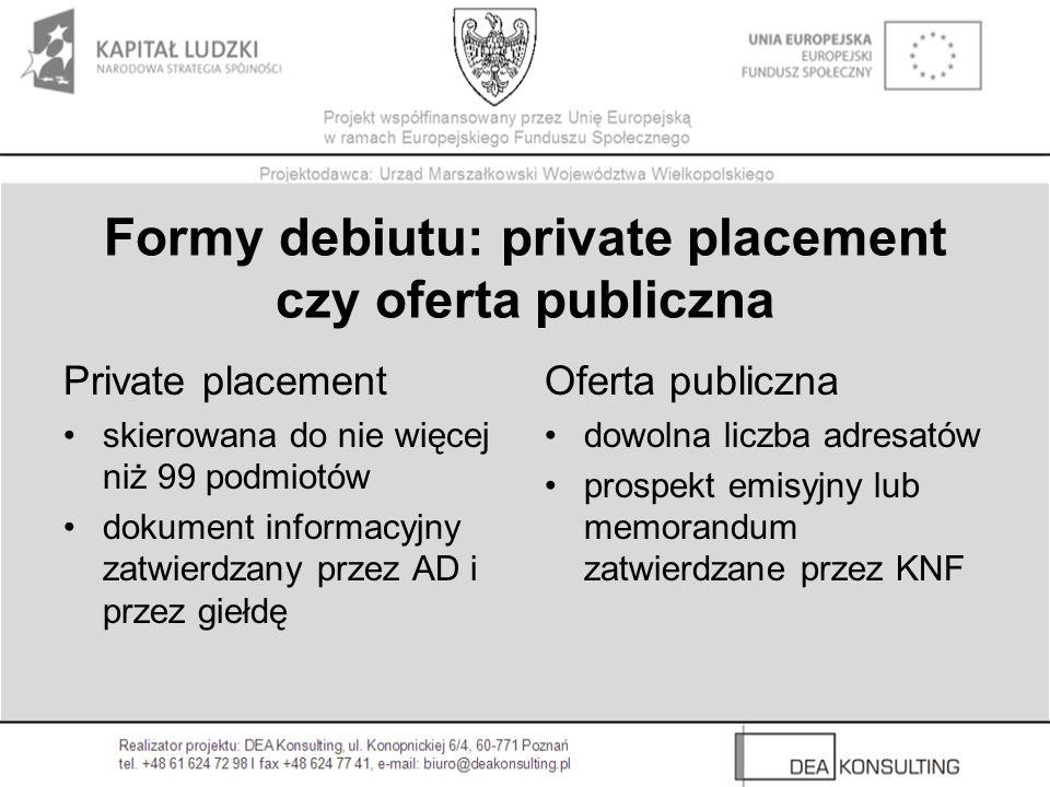 Formy debiutu: private placement czy oferta publiczna