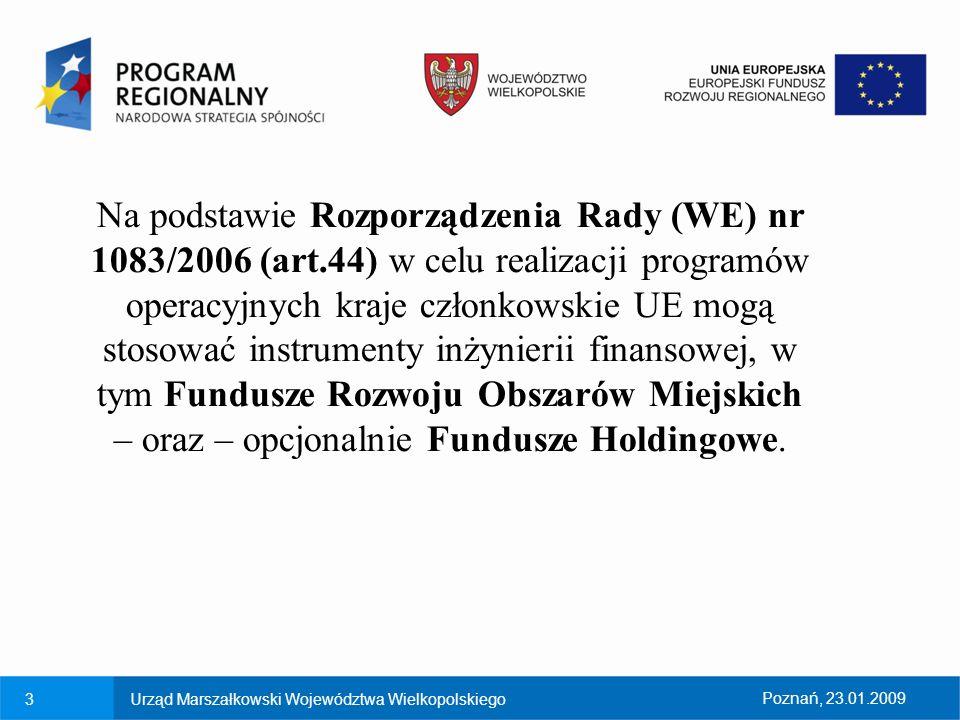 Na podstawie Rozporządzenia Rady (WE) nr 1083/2006 (art