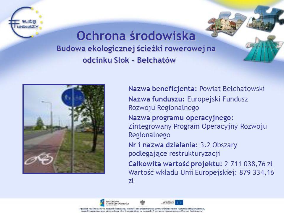 Ochrona środowiska Budowa ekologicznej ścieżki rowerowej na odcinku Słok - Bełchatów