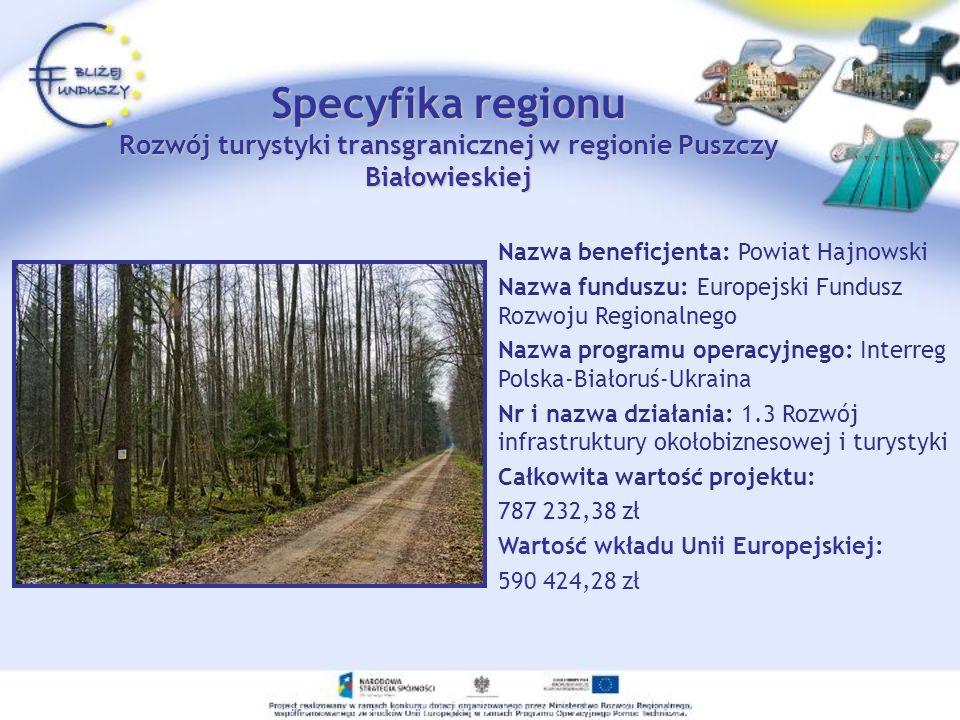 Specyfika regionu Rozwój turystyki transgranicznej w regionie Puszczy Białowieskiej