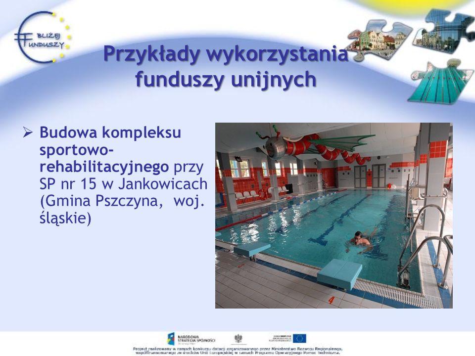 Przykłady wykorzystania funduszy unijnych