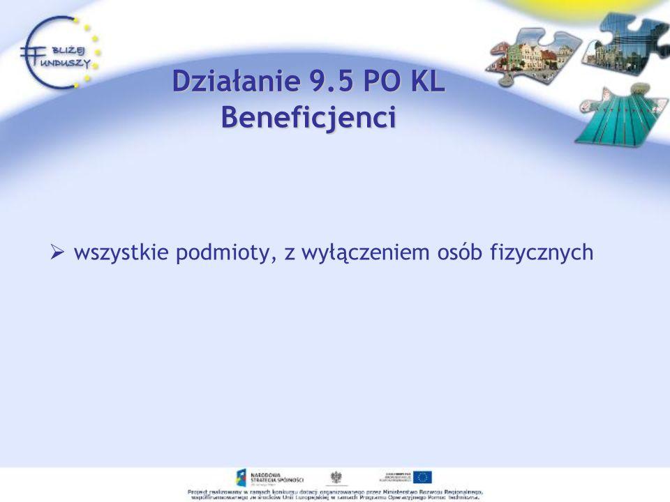 Działanie 9.5 PO KL Beneficjenci