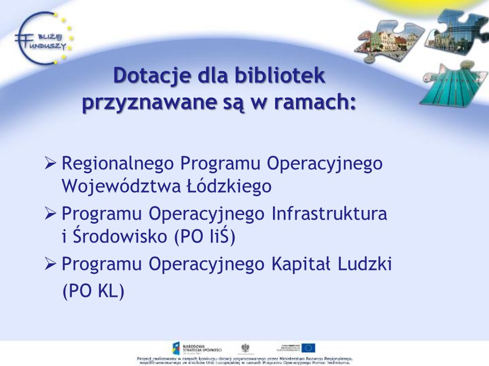 Dotacje dla bibliotek przyznawane są w ramach: