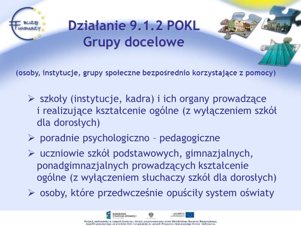 Działanie 9.1.2 POKL Grupy docelowe