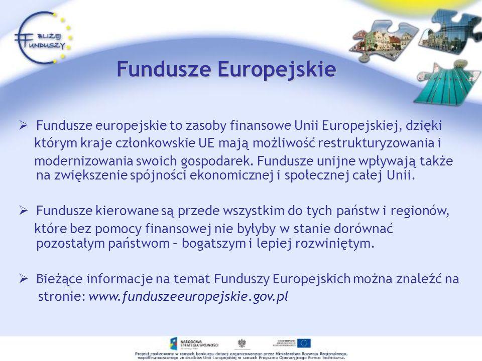 Fundusze Europejskie Fundusze europejskie to zasoby finansowe Unii Europejskiej, dzięki.