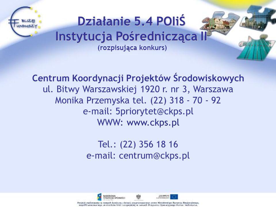 Działanie 5.4 POIiŚ Instytucja Pośrednicząca II (rozpisująca konkurs)