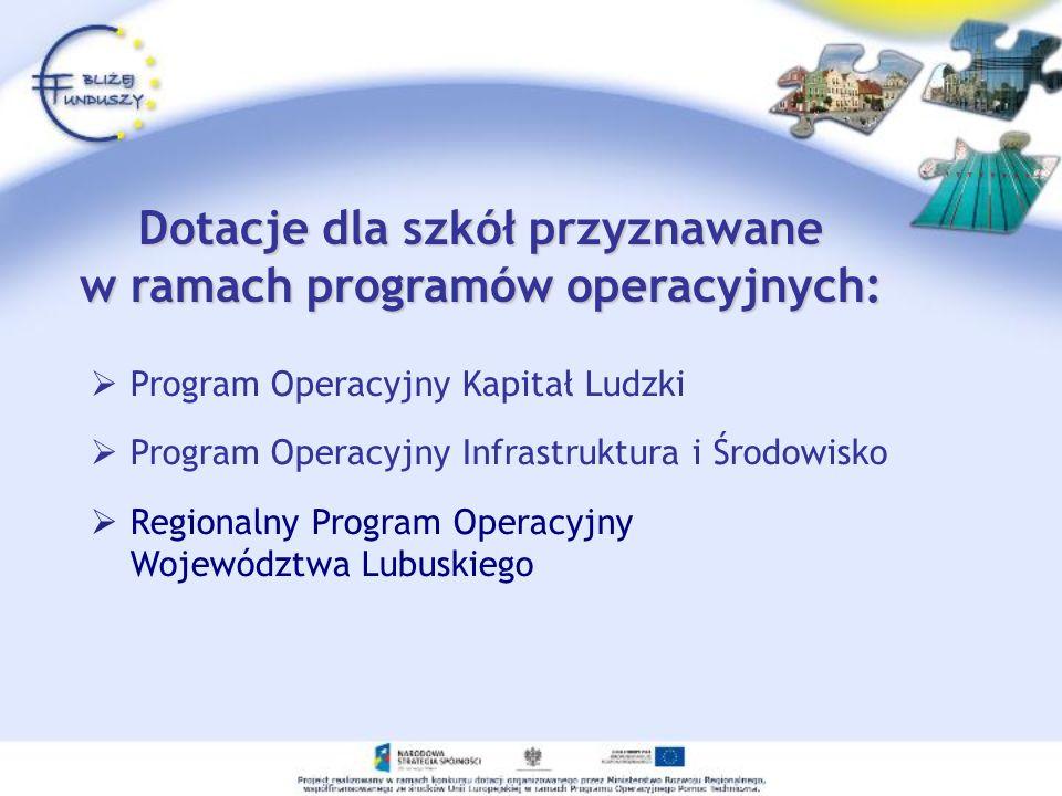Dotacje dla szkół przyznawane w ramach programów operacyjnych: