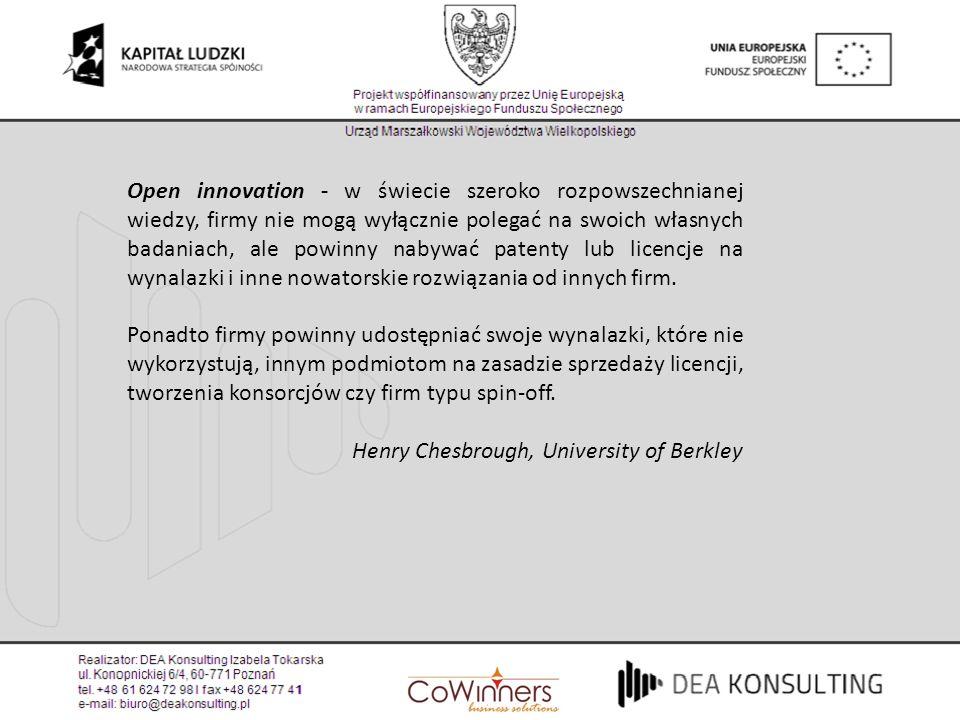Open innovation - w świecie szeroko rozpowszechnianej wiedzy, firmy nie mogą wyłącznie polegać na swoich własnych badaniach, ale powinny nabywać patenty lub licencje na wynalazki i inne nowatorskie rozwiązania od innych firm.