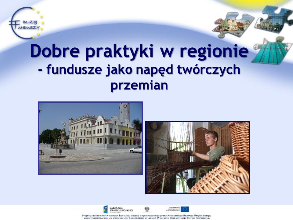 Dobre praktyki w regionie - fundusze jako napęd twórczych przemian