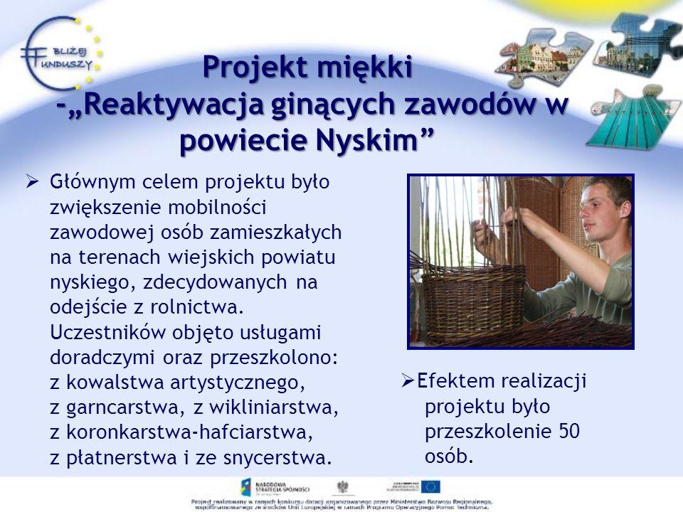 """Projekt miękki -""""Reaktywacja ginących zawodów w powiecie Nyskim"""