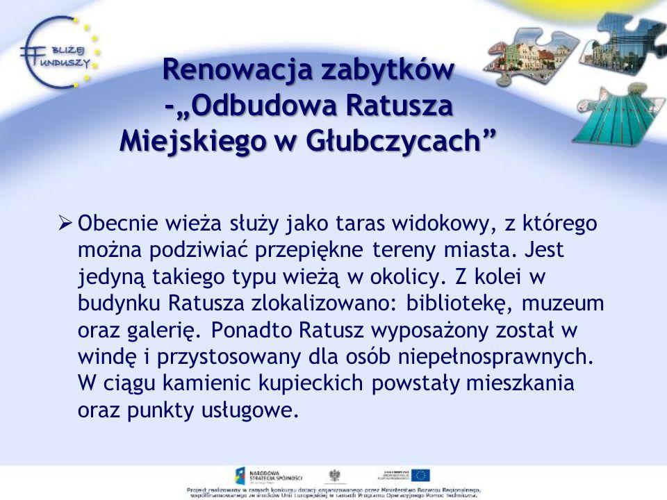 """Renowacja zabytków -""""Odbudowa Ratusza Miejskiego w Głubczycach"""