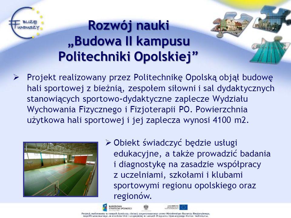 """Rozwój nauki """"Budowa II kampusu Politechniki Opolskiej"""