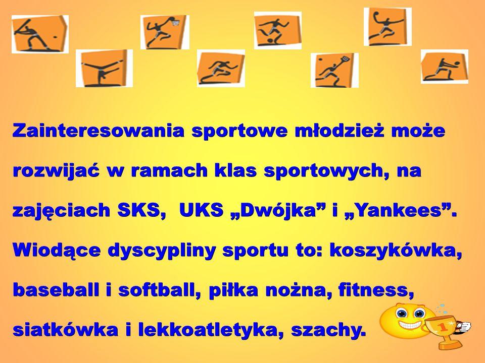 """Zainteresowania sportowe młodzież może rozwijać w ramach klas sportowych, na zajęciach SKS, UKS """"Dwójka i """"Yankees ."""