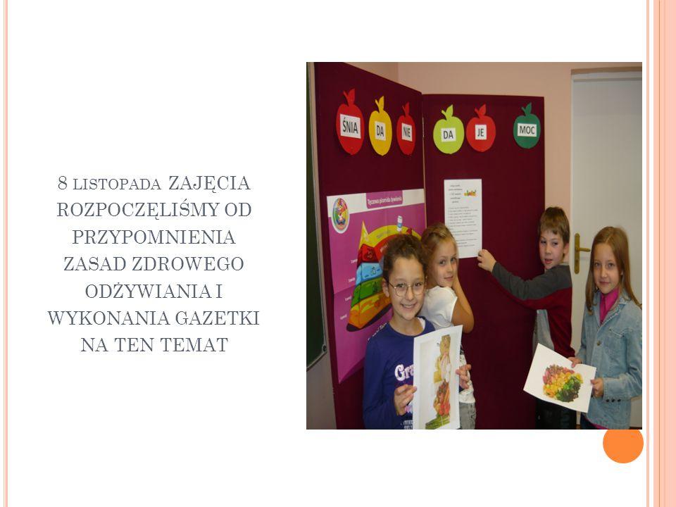 8 listopada zajęcia rozpoczęliśmy od przypomnienia zasad zdrowego odżywiania i wykonania gazetki na ten temat