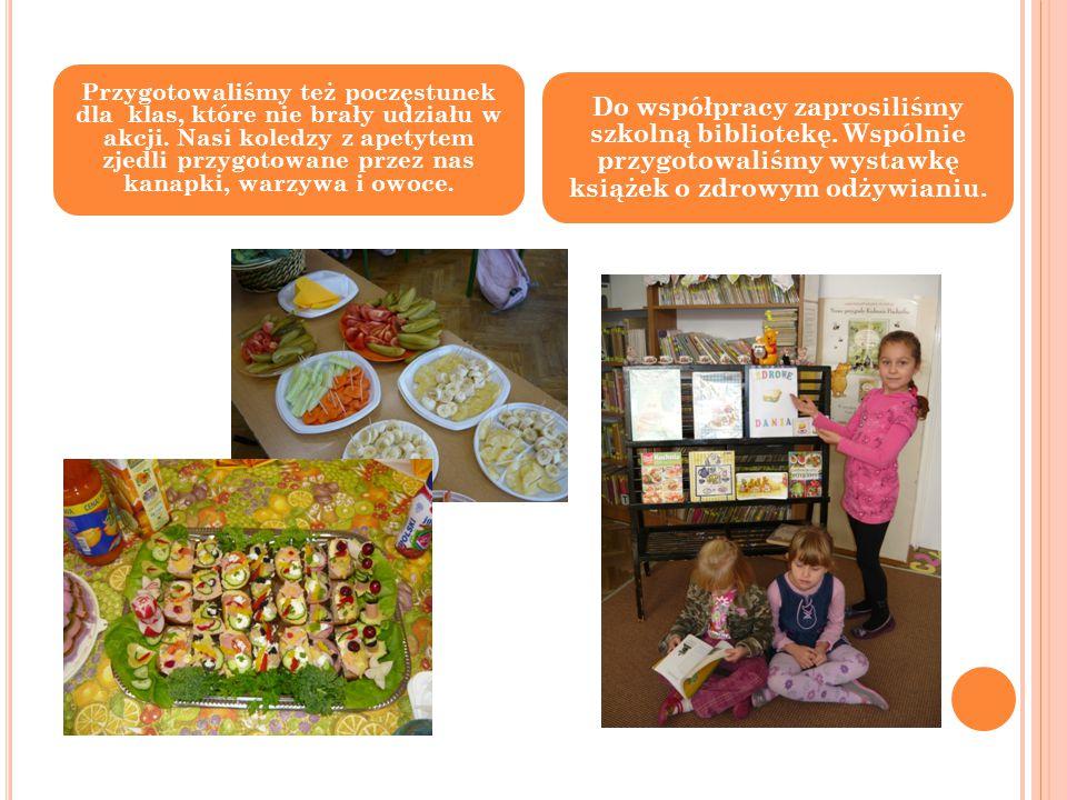 Przygotowaliśmy też poczęstunek dla klas, które nie brały udziału w akcji. Nasi koledzy z apetytem zjedli przygotowane przez nas kanapki, warzywa i owoce.