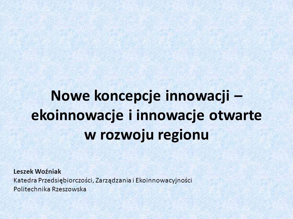 Nowe koncepcje innowacji – ekoinnowacje i innowacje otwarte w rozwoju regionu