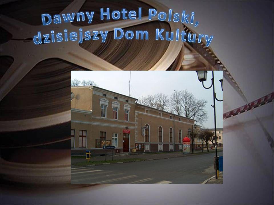 Dawny Hotel Polski, dzisiejszy Dom Kultury