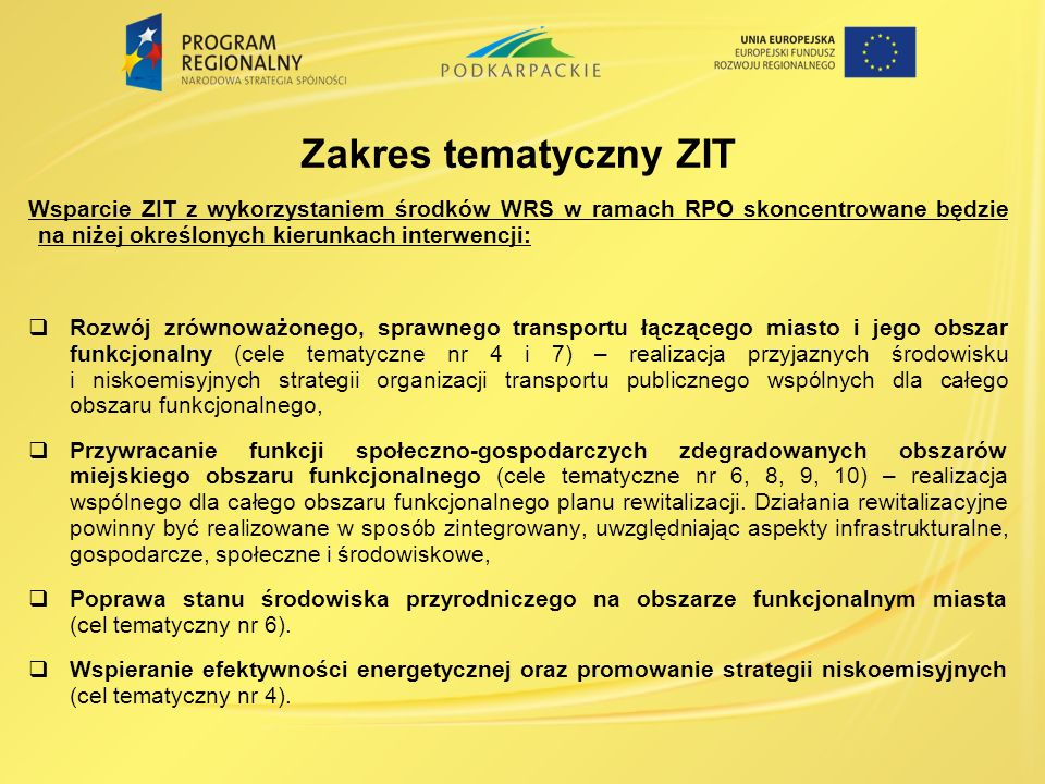 Zakres tematyczny ZIT Wsparcie ZIT z wykorzystaniem środków WRS w ramach RPO skoncentrowane będzie na niżej określonych kierunkach interwencji: