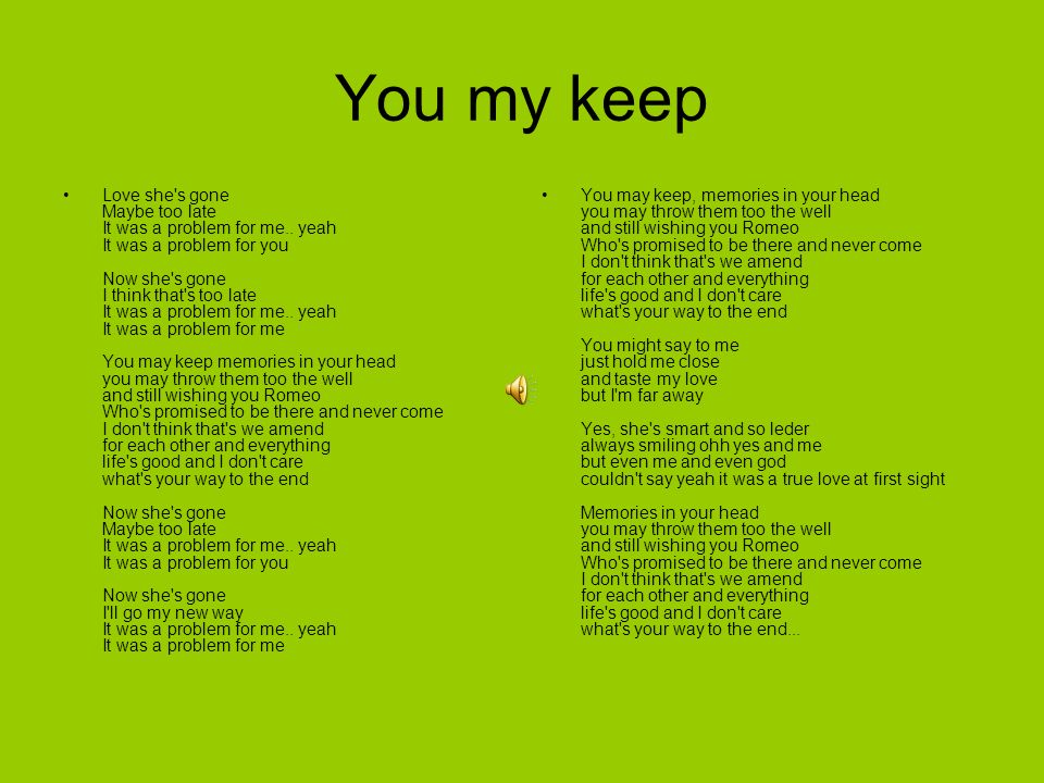 You my keep