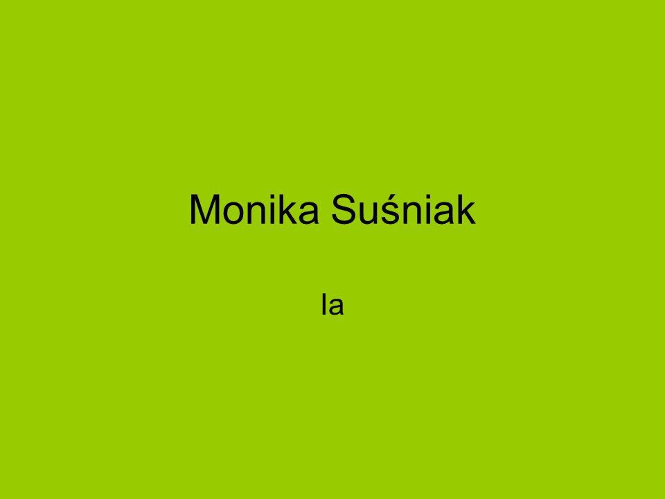 Monika Suśniak Ia