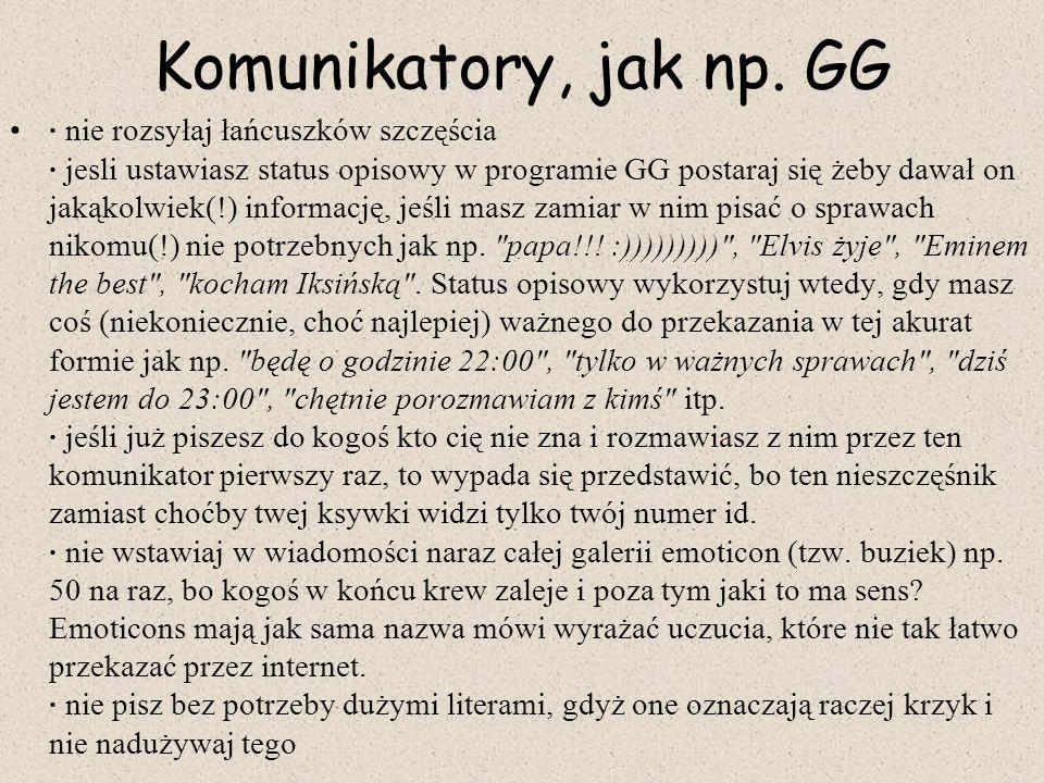 Komunikatory, jak np. GG