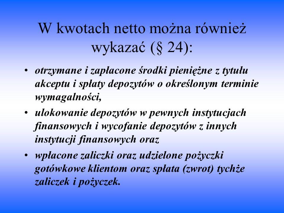 W kwotach netto można również wykazać (§ 24):