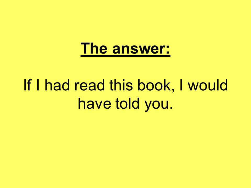 The answer: If I had read this book, I would have told you.