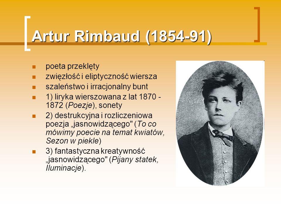Artur Rimbaud (1854-91) poeta przeklęty