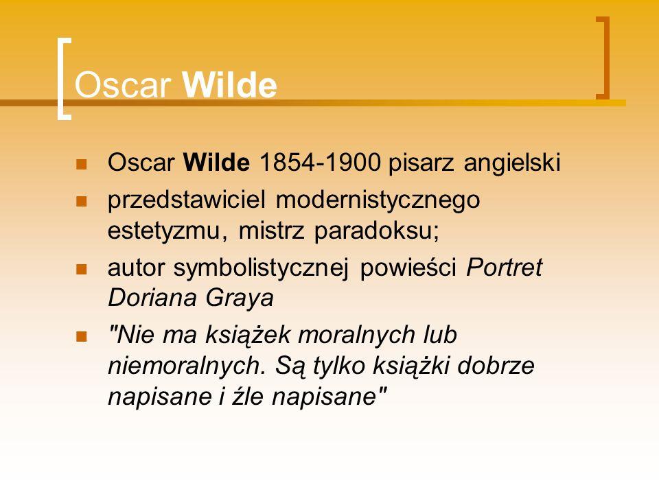 Oscar Wilde Oscar Wilde 1854-1900 pisarz angielski