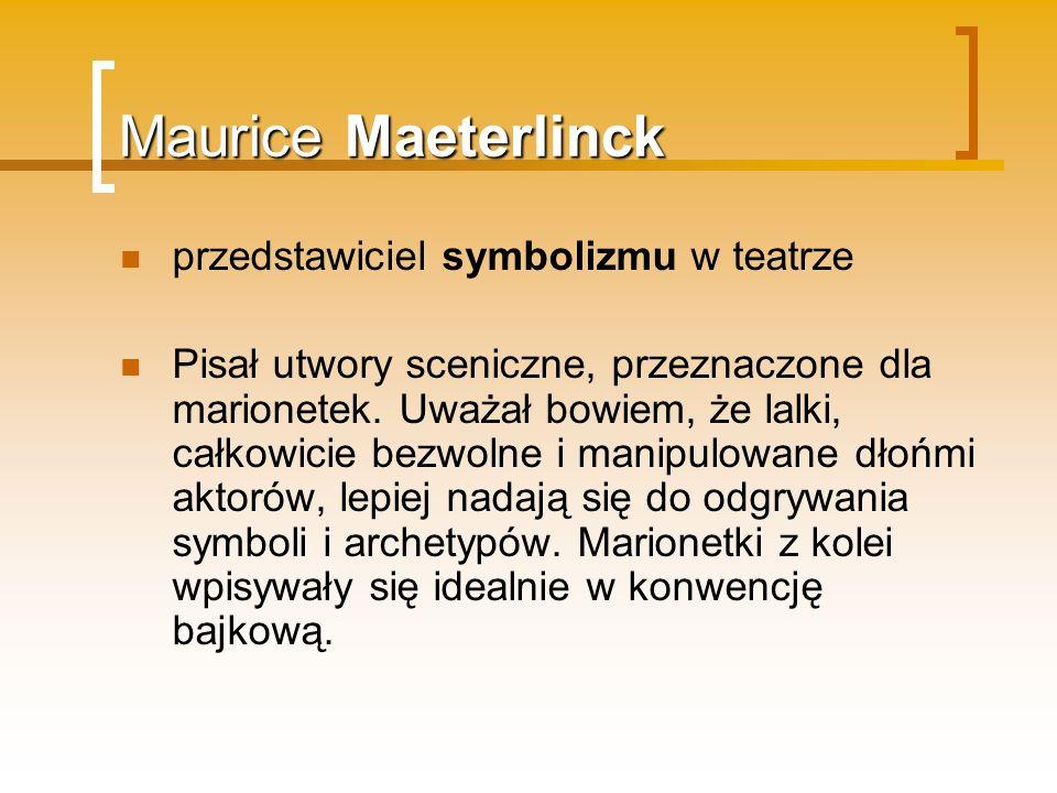 Maurice Maeterlinck przedstawiciel symbolizmu w teatrze