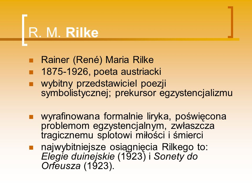 R. M. Rilke Rainer (René) Maria Rilke 1875-1926, poeta austriacki