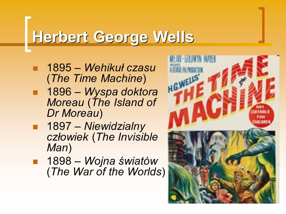 Herbert George Wells 1895 – Wehikuł czasu (The Time Machine)