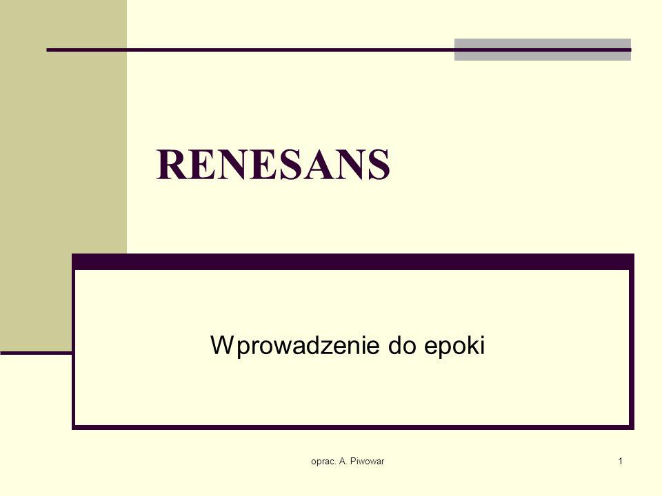 RENESANS Wprowadzenie do epoki oprac. A. Piwowar