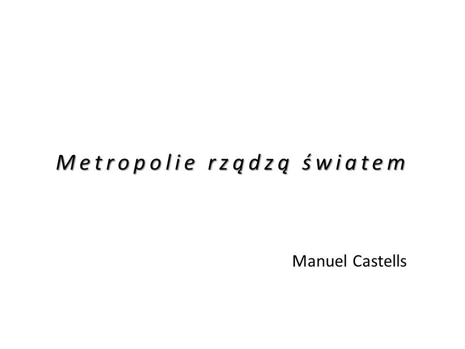 Metropolie rządzą światem