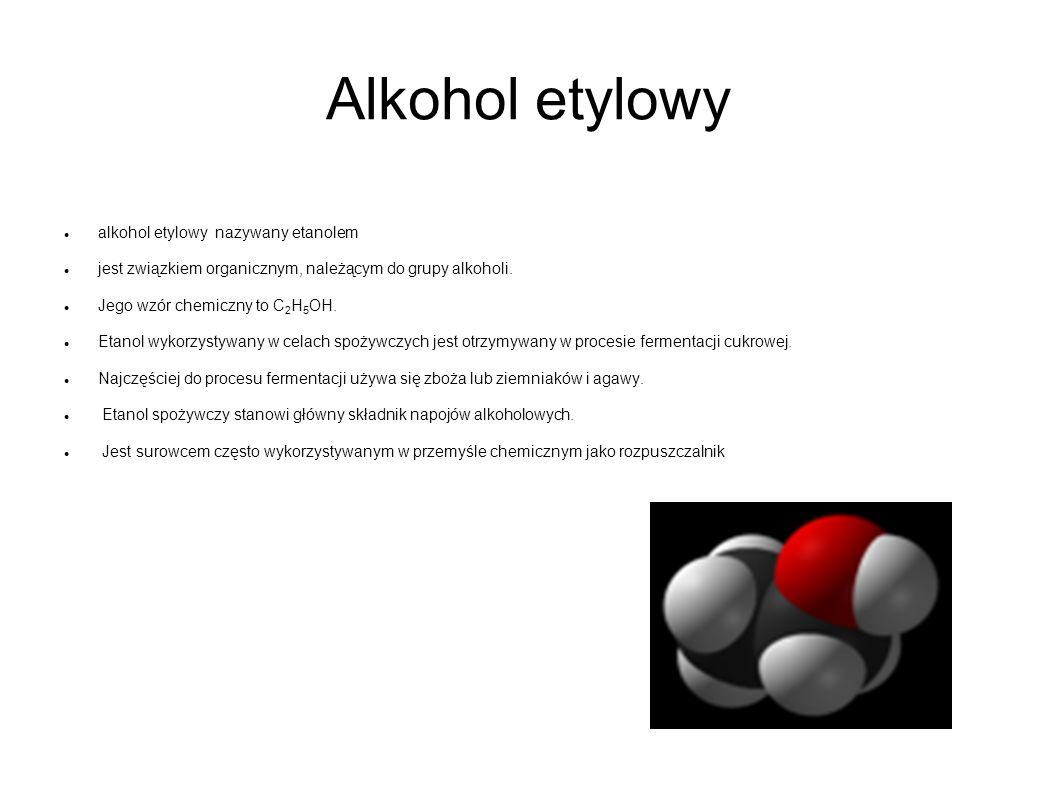 Alkohol etylowy alkohol etylowy nazywany etanolem